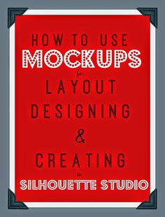 Using Mockups for Designing, Creating, and Layout in Silhouette Studio ~ Silhouette School