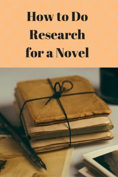 How to Do Research for a Novel