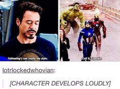 TONY STARK FOLLOWS NOBODY. Except Cap, because Cap is the boss. Tony just pays for everything, and designs everything. And makes everyone look cooler.