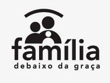 EM DEFESA DA FÉ APOSTÓLICA: FAMÍLIA DEBAIXO DA GRAÇA - MAURICIO PAES