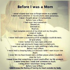 Before i was a mom - Mother quotes - motherhood quotes - single mother quotes Familia Quotes, Ernst Hemingway, Miséricorde Divine, Mommy Quotes, Young Mom Quotes, Baby Boy Quotes, Strong Mom Quotes, Tired Mom Quotes, Single Mom Quotes
