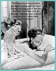 breakfast at tiffany's quotes case of the mean reds