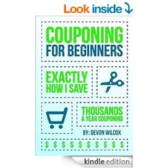 Free kindle book on Amazon-don't have a Kindle get a free app for your computer, laptop,ect   Couponing For Beginners: Exactly How I Save Thousands A Year Couponing (Couponing, Couponing For Beginners, Couponing Guide, Coupons) eBook: Devon Wilcox, Couponing, Couponing For Beginners: Kindle Store