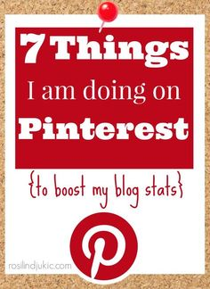 Here are 7 things I'm doing on Pinterest to boost my blog stats. These are amazing tips!!