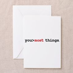 Youre Better Than Most Things Greeting Cards on CafePress.com