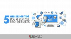 5 Web Design Tips to Acquire Better SEO Results Branex - Digital Agency Toronto
