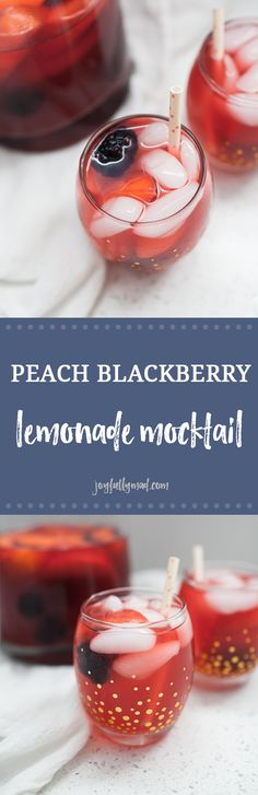 Peach Blackberry Lemonade Mocktail  Filed Under: drinks, easy recipes Pin Yum Tweet Share Stumble +1 SHARES 0 This peach blackberry lemonade is the perfect lemonade mocktail for any occasion! Baby showers, bridal showers, or just because, this peach blackberry lemonade is perfectly sweet and tart. This lemonade is a fruity version of a classic that everyone will love!