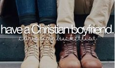 Christian Bucket list - not boyfriend. Husband, when the time is right. ❤️ Waiting for him.