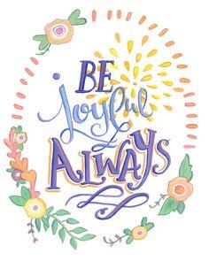 Be Joyful Always 8 x 10 Print by Makewells on Etsy, $20.00