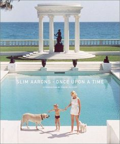 Slim Aarons: Once Upon A Time by Slim Aarons
