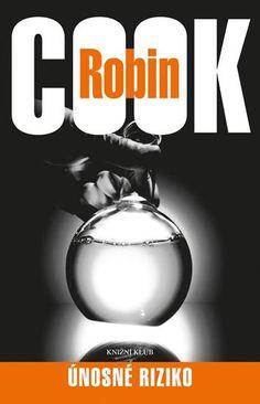 Robin Cook: ÚNOSNÉ RIZIKO - vázaná