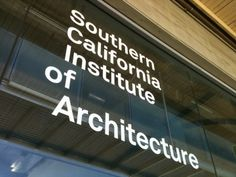 Southern California Institute of Architecture (SCI-ARC)