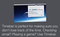 Timebar stays out of your way while making sure you don't lose track of time. When you need it, it turns your entire menu bar into a subtle progress bar that slowly slides away.