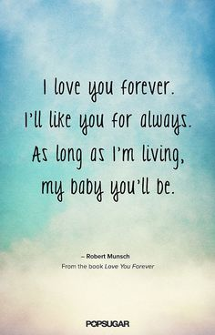 Still have the book 27 yrs later. Now read it to my grandchildren My Children Quotes, Son Quotes, True Love Quotes, Family Quotes, Quotes To Live By, Mommy Quotes, Smart Quotes, Cute Baby Quotes, I Love My Son