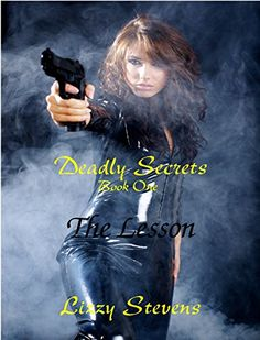 Deadly Secrets: The Lesson by Lizzy Stevens http://www.amazon.com/dp/B00ZY8AJZ4/ref=cm_sw_r_pi_dp_OicHvb1533KQS