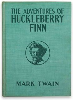 """Mark Twain:  The Adventures of Huckleberry Finn.  """"Right is right, and wrong is wrong, and a body ain't got no business doing wrong when he ain't ignorant and knows better."""""""