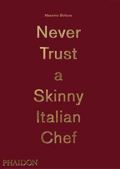 Massimo Bottura: Never Trust a Skinny Italian Chef por Massimo Bottura http://www.amazon.com.br/dp/0714867144/ref=cm_sw_r_pi_dp_vImOwb07BGABJ