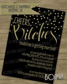 """CUSTOMIZED // PRINTABLE // Bachelorette or Girls Night Out Invitation //  """"Cheers Bitches"""" Theme // Gold Glitter Black"""