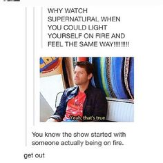 Oh, dear. I watched part of the first episode and now whenever i cant find someone, like they dont answer, i look up. Thank you spn.