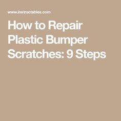 How to Repair Plastic Bumper Scratches: 9 Steps