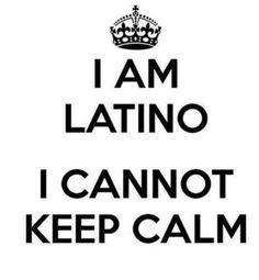 #Latino pride, because after all calm is no fun! via #Theresa Solis-Camero