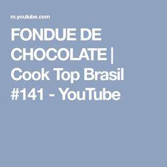 FONDUE DE CHOCOLATE | Cook Top Brasil #141 - YouTube