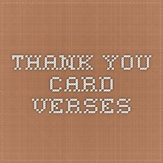 are the Thank You Verses we commonly use. We can customize your thank you cards to fit your needs. Thank You Verses, Thank You Cards, Mays Landing, Funeral, Appreciation Cards, Wedding Thank You Cards