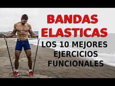 Los 10 mejores EJERCICIOS FUNCIONALES - BANDAS ELÁSTICAS - YouTube