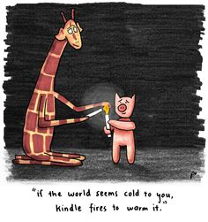 if the world seems cold