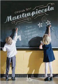 II Blog di Maestrapiccola: La scola da dentro / Cristina Petit. #BibliotecaUGR #CristinaPetit #ClubdeLectura