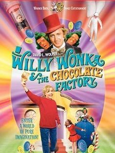 Willy Wonka And The Chocolate Factory- nothing beats the original