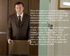 quotes from the godless. Ricky Gervais is brilliant.