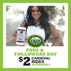 : Save BIG just for connecting with us! Big Fresno Fair Facebook fans, Twitter and Instagram followers will get into the Fair FREE from 11 a.m. – 5 p.m. on Thurs, 10/5 only. A link to a special barcode with instructions on redemption will be posted to Facebook, Twitter and Instagram on Wed, 10/4. Plus, this day is also $2 Carnival Rides where every ride is just $2 per ride all day long! Valid for all carnival rides in Kiddie Land and the Main Carnival Area.