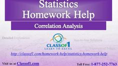 Do you require some urgent help with your statistics assignment.  Visit http://classof1.com/homework-help/statistics-homework-help/  Correlation Analysis: