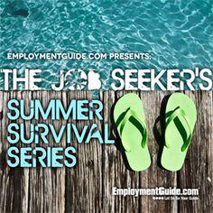 EmploymentGuide.com Presents: The Job Seeker's Summer Survival Series #jobsearch #summer #hiring #employment #careers #tips #jobs #hiring