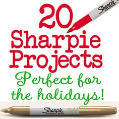20 Great Sharpie Ideas & Projects -perfect for the holidays! Mugs, ornaments, T shirts...
