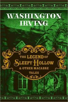The Legend of Sleepy Hollow & Other Macabre Tales - Washington Irving