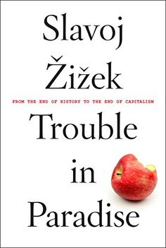Trouble in Paradise: From the End of History to the End o...
