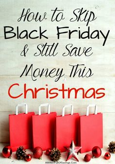 Did you know you could skip Black Friday and still SAVE money on Christmas? Here's a few great tips on making sure you still get the best out of your Christmas shopping!