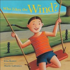 Who Likes the Wind? (Exploring the Elements) by Etta Kaner