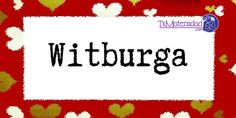 Conoce el significado del nombre Witburga #NombresDeBebes #NombresParaBebes #nombresdebebe - http://www.tumaternidad.com/nombres-de-nina/witburga-2/