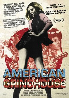 American Grindhouse (2010)   This documentary explores the hidden history of the American Exploitation Film. The movie digs deep into this often overlooked category of U.S. cinema and unearths the shameless and occasionally shocking origins of this popular entertainment.