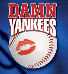 Damm Yankees Broadway Musical in Abington MA – 365 things to do in South Shore MA Yankees Logo, Damn Yankees, New York Yankees Baseball, Yankees Fan, Joe Hardy, Drama Stage, I Fall In Love, My Love, Joe Namath