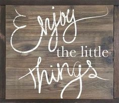 "Our ""Enjoy the Little Things"" primitive wood sign is crafted of solid cedar and framed with rustic dark walnut and sun bleached wood stains. This is a very sturdy, hand painted wooden sign that will b"
