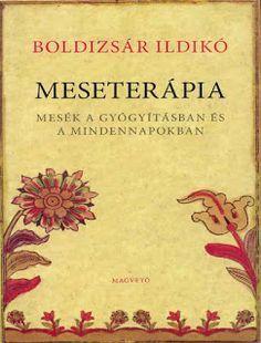 Read Meseterápia Online by Boldizsár Ildikó Home Learning, Help Teaching, Classroom Decor, Early Childhood, Good Books, Psychology, Baby Kids, Crafts For Kids, Preschool