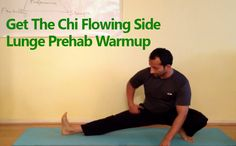 Get The Chi Flowing Side Lunge Prehab Warmup - This is one my prehab, warmup, get the blood flowing, Chi moving and pre exercise movement series.