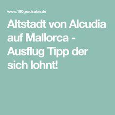 Altstadt von Alcudia auf Mallorca - Ausflug Tipp der sich lohnt!
