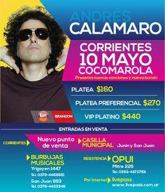 Andrés Calamaro | 10 de mayo | Cocomarola  Nuevo punto de venta: casilla municipal de Junín y San Juan, lunes a sábado de 9 a 13 y de 17 a 21  Pronto: sorteo de entradas en www.ellitoral.com.ar
