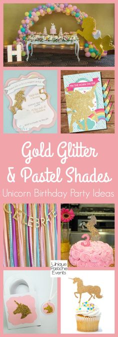 Gold Glitter and Pastel Shades Unicorn Birthday Party Ideas #IdeaBoard #InspirationBoard