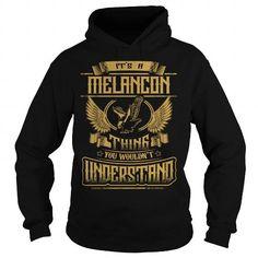 MELANCON MELANCONYEAR MELANCONBIRTHDAY MELANCONHOODIE MELANCONNAME MELANCONHOODIES  TSHIRT FOR YOU